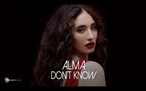 ALMA - Don't Know (Official Video)